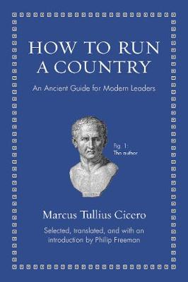 How to Run a Country: An Ancient Guide for Modern Leaders - Ancient Wisdom for Modern Readers (Hardback)