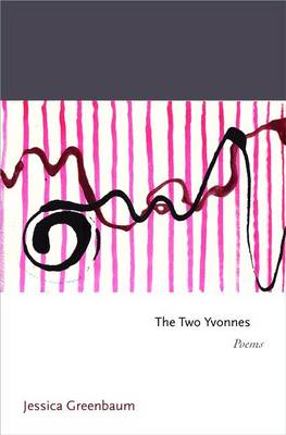 The Two Yvonnes: Poems - Princeton Series of Contemporary Poets 61 (Hardback)