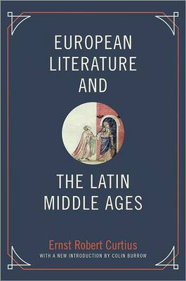 European Literature and the Latin Middle Ages - Bollingen Series (General) 180 (Paperback)