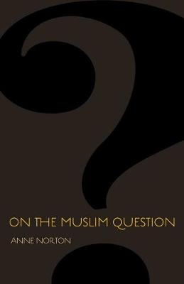 On the Muslim Question - The Public Square (Hardback)
