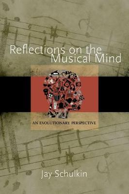 Reflections on the Musical Mind: An Evolutionary Perspective (Hardback)