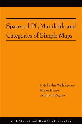 Spaces of PL Manifolds and Categories of Simple Maps (AM-186) - Annals of Mathematics Studies 210 (Hardback)
