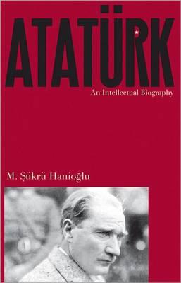 Ataturk: An Intellectual Biography (Paperback)