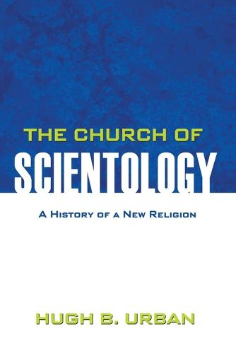 The Church of Scientology: A History of a New Religion (Paperback)