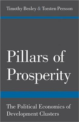 Pillars of Prosperity: The Political Economics of Development Clusters - The Yrjoe Jahnsson Lectures (Paperback)