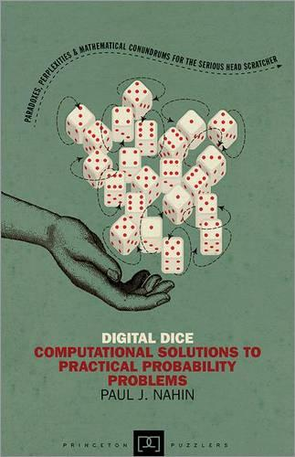 Digital Dice: Computational Solutions to Practical Probability Problems -  Princeton Puzzlers (Paperback)