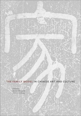 The Family Model in Chinese Art and Culture - Publications of the Department of Art and Archaeology, Princeton University (Hardback)