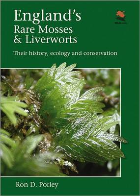 England's Rare Mosses and Liverworts: Their History, Ecology, and Conservation (Hardback)