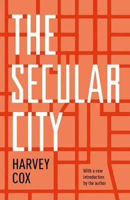 The Secular City: Secularization and Urbanization in Theological Perspective (Paperback)
