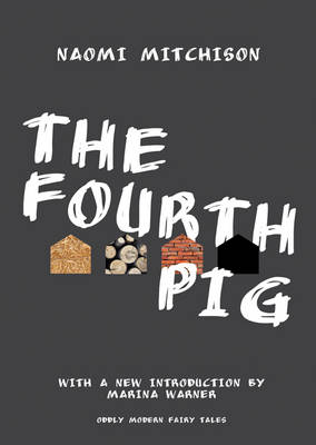The Fourth Pig: Updated Edition - Oddly Modern Fairy Tales (Hardback)