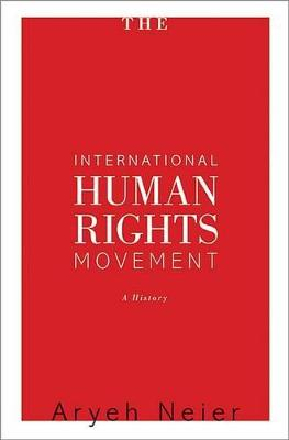 The International Human Rights Movement: A History - Human Rights and Crimes against Humanity 16 (Paperback)