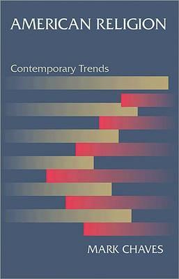 American Religion: Contemporary Trends (Paperback)