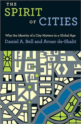 The Spirit of Cities: Why the Identity of a City Matters in a Global Age (Paperback)