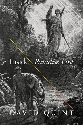 Inside Paradise Lost: Reading the Designs of Milton's Epic (Paperback)