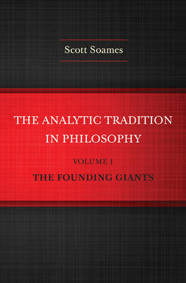 The Analytic Tradition in Philosophy, Volume 1: The Founding Giants (Hardback)