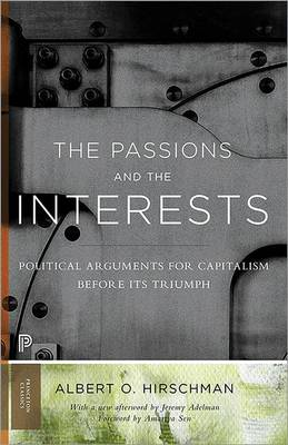 The Passions and the Interests: Political Arguments for Capitalism before Its Triumph - Princeton Classics 2 (Paperback)
