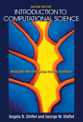 Introduction to Computational Science: Modeling and Simulation for the Sciences - Second Edition (Hardback)