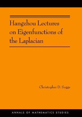 Hangzhou Lectures on Eigenfunctions of the Laplacian (AM-188) - Annals of Mathematics Studies 212 (Hardback)