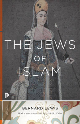 The Jews of Islam: Updated Edition - Princeton Classics 11 (Paperback)
