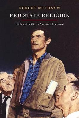 Red State Religion: Faith and Politics in America's Heartland (Paperback)