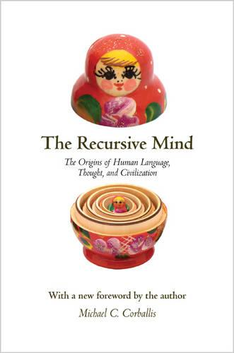 The Recursive Mind: The Origins of Human Language, Thought, and Civilization - Updated Edition (Paperback)