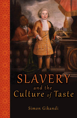 Slavery and the Culture of Taste (Paperback)