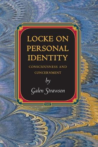 Locke on Personal Identity: Consciousness and Concernment - Updated Edition - Princeton Monographs in Philosophy (Paperback)