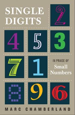 Single Digits: In Praise of Small Numbers (Hardback)