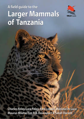 A Field Guide to the Larger Mammals of Tanzania - Princeton Field Guides (Paperback)