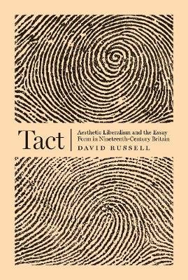 Tact: Aesthetic Liberalism and the Essay Form in Nineteenth-Century Britain (Hardback)