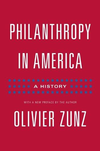 Philanthropy in America: A History - Updated Edition - Politics and Society in Modern America (Paperback)