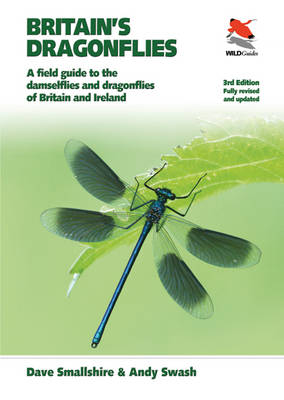 Britain's Dragonflies: A Field Guide to the Damselflies and Dragonflies of Britain and Ireland - Fully Revised and Updated Third Edition - Britain's Wildlife (Paperback)