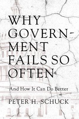 Why Government Fails So Often: And How It Can Do Better (Hardback)