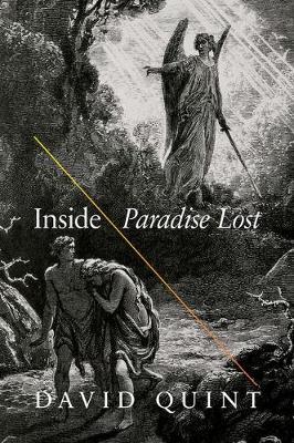 "Inside ""Paradise Lost"": Reading the Designs of Milton's Epic (Hardback)"