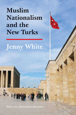 Muslim Nationalism and the New Turks: Updated Edition - Princeton Studies in Muslim Politics 52 (Paperback)
