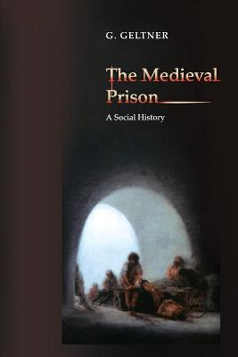 The Medieval Prison: A Social History (Paperback)
