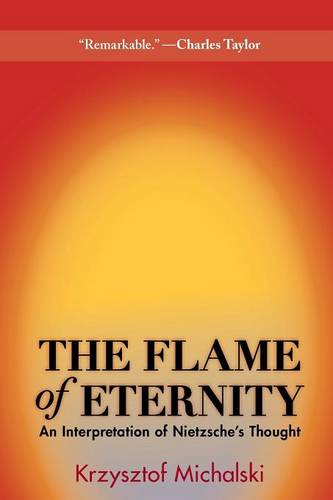 The Flame of Eternity: An Interpretation of Nietzsche's Thought (Paperback)