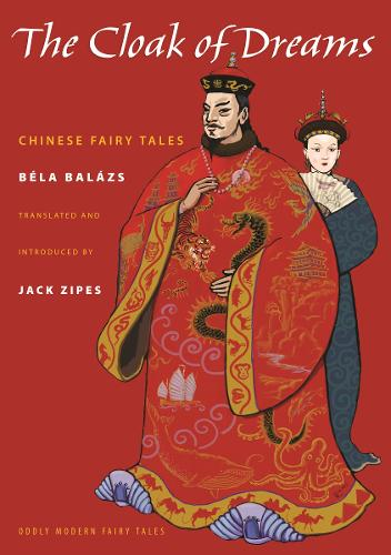 The Cloak of Dreams: Chinese Fairy Tales - Oddly Modern Fairy Tales 3 (Paperback)