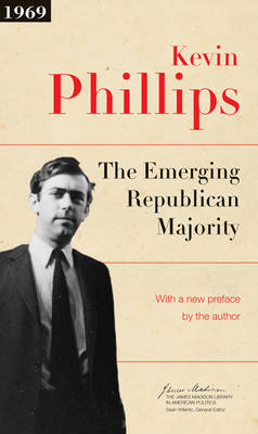 The Emerging Republican Majority: Updated Edition - The James Madison Library in American Politics (Paperback)