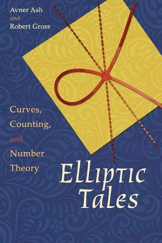 Elliptic Tales: Curves, Counting, and Number Theory (Paperback)