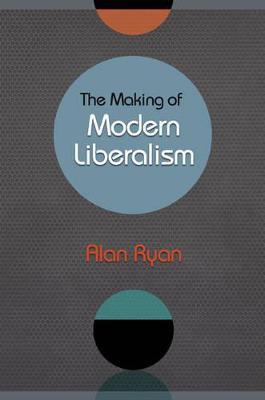 The Making of Modern Liberalism (Paperback)