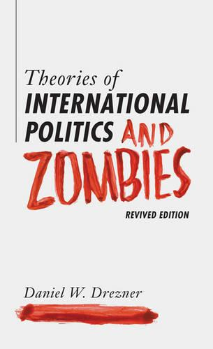 Theories of International Politics and Zombies: Revived Edition (Paperback)