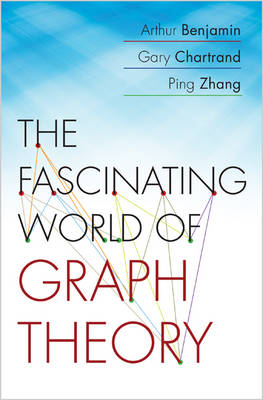 The Fascinating World of Graph Theory (Hardback)