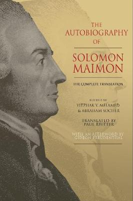 The Autobiography of Solomon Maimon: The Complete Translation (Hardback)