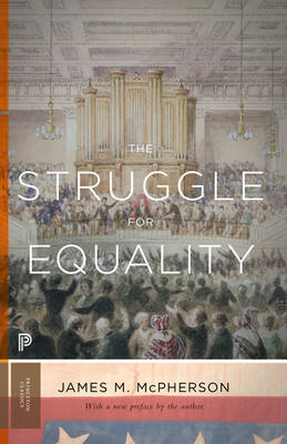 The Struggle for Equality: Abolitionists and the Negro in the Civil War and Reconstruction - Updated Edition - Princeton Classics 12 (Paperback)