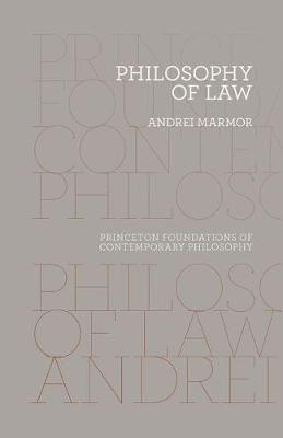 Philosophy of Law - Princeton Foundations of Contemporary Philosophy 10 (Paperback)