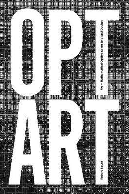 Opt Art: From Mathematical Optimization to Visual Design (Hardback)