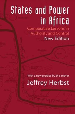 States and Power in Africa: Comparative Lessons in Authority and Control - Second Edition - Princeton Studies in International History and Politics 149 (Hardback)