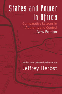 States and Power in Africa: Comparative Lessons in Authority and Control - Second Edition - Princeton Studies in International History and Politics 149 (Paperback)