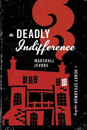 A Deadly Indifference: A Henry Spearman Mystery (Paperback)